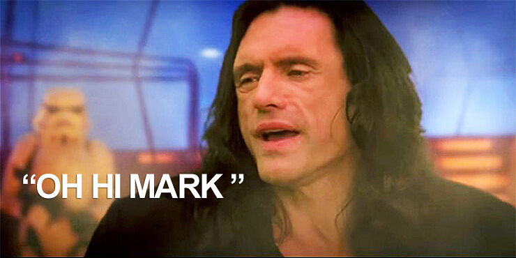 Oh Hi Mark Hamill - What if Tommy Wiseau was in Stars Wars feature.