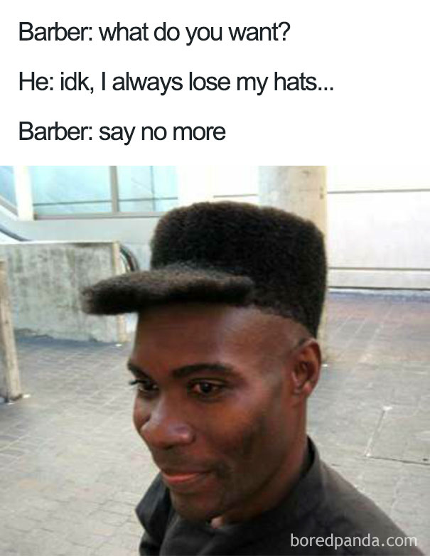 meme barber say no more.