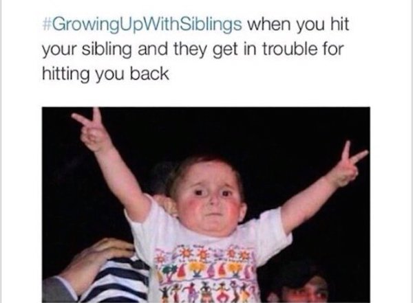 Growing Up With Siblings Memes 05.